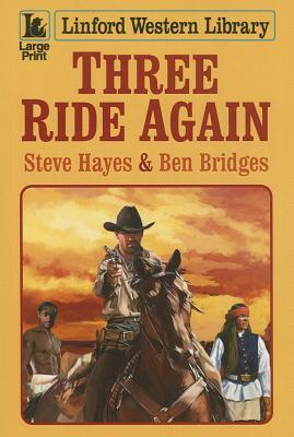 Three Ride Again Steve Hayes