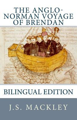 The Anglo-Norman Voyage of Brendan: J S Mackley