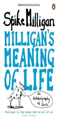 Milligans Meaning of Life: An Autobiography of Sorts  by  Spike Milligan