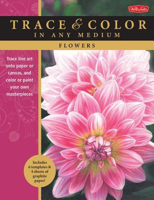 Flowers: Trace line art onto paper or canvas, and color or paint your own masterpieces  by  Cynthia Knox
