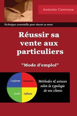 Reussir Sa Vente Aux Particuliers  by  Antonio Carrozza