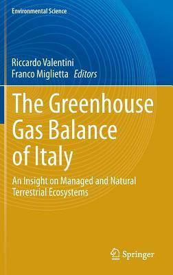 The Greenhouse Gas Balance of Italy: An Insight on Managed and Natural Terrestrial Ecosystems  by  Riccardo Valentini