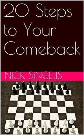 20 Steps to Your Comeback (The Comeback Book 1)  by  Nick Singelis