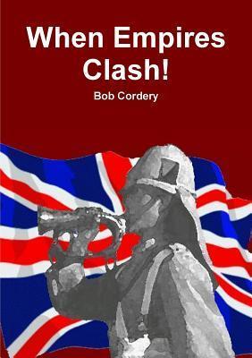 When Empires Clash! Bob Cordery