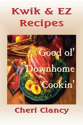 Kwik & EZ Recipes: The Easy Path to Good Cookin Cheri Clancy