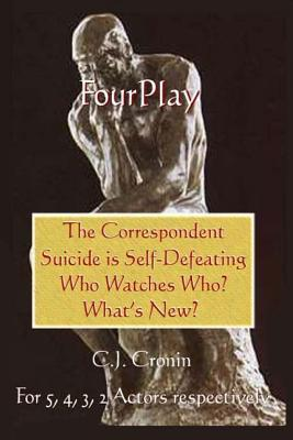 Fourplay: A Collection of Four Plays  by  C J Cronin