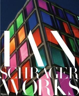 Ian Schrager: Works Ian Schrager
