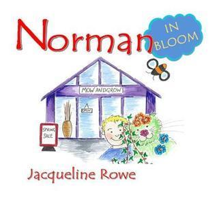 Norman in Bloom Jacqueline Rowe