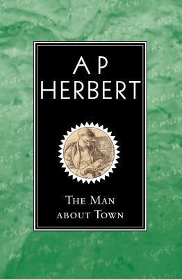 The Man about Town  by  A.P. Herbert