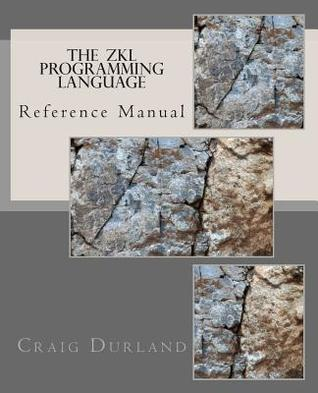 The Zkl Programming Language: Reference Manual Craig Durland