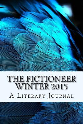The Fictioneer Winter 2015: A Literary Journal Unsolicited Press