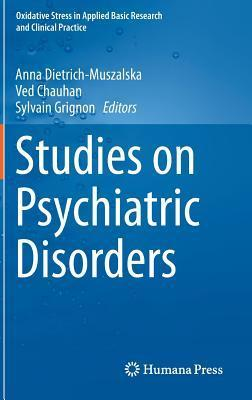 Studies on Psychiatric Disorders  by  Anna Dietrich-Muszalska