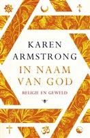 In naam van God: Religie en geweld  by  Karen Armstrong