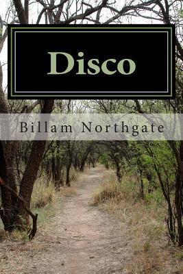 Disco: Book One of the B.J. Longstreet Trilogy Billam Northgate