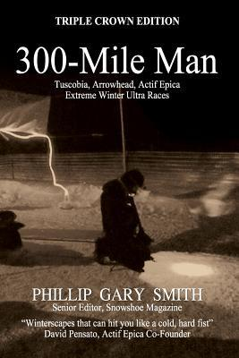 300-Mile Man Phillip Gary Smith