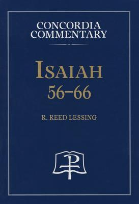 Isaiah 56-66  by  R Reed Lessing