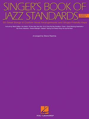 The Singers Book of Jazz Standards - Womens Edition: Womens Edition  by  Alec Wilder
