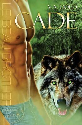 Cade: Le Beau Brothers  by  V.A. Dold