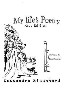 My Lifes Poetry Kids Edition Cassandra Steenhard
