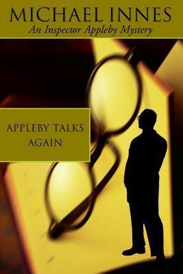 Appleby Talks Again (Sir John Appleby, #15) Michael Innes