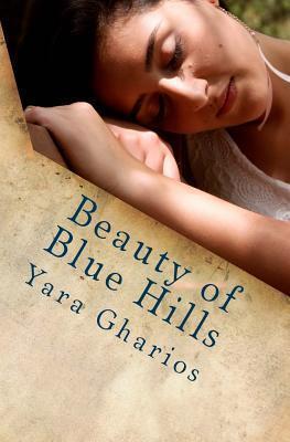 Beauty of Blue Hills: A Modern Sleeping Beauty Tale Yara Gharios