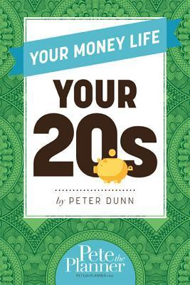 Your Money Life: Your 20s  by  Peter Dunn