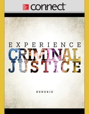 Connect Plus Criminal Justice with Learnsmart 1 Semester Access Card for Experience Criminal Justice Nicole Hendrix