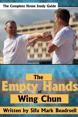 The Empty Hands of Wing Chun  by  Mark Beardsell