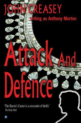 Attack and Defence  by  John Creasey