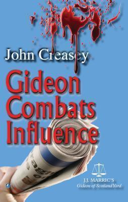 Gideon Combats Influence:  by  John Creasey