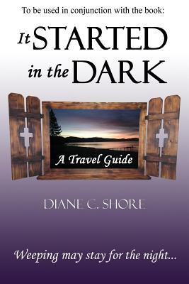 It Started in the Dark - Travel Guide  by  Diane C. Shore