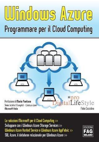 Windows Azure. Programmare per il Cloud Computing  by  Fabio Cozzolino