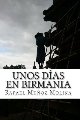 Unos Dias En Birmania  by  Rafael Muñoz Molina