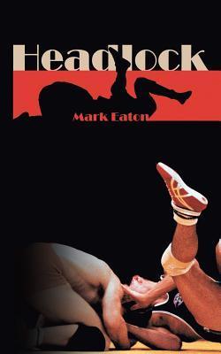 Headlock  by  Mark Eaton