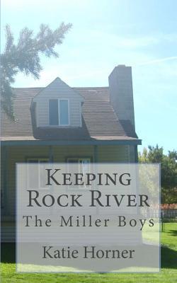 Keeping Rock River  by  Katie Horner