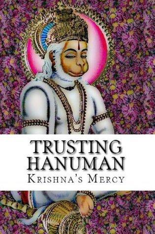 Trusting Hanuman Krishnas Mercy