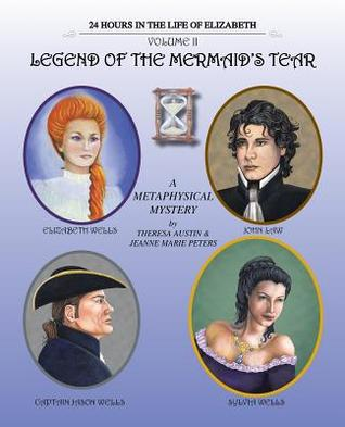 Legend of the Mermaids Tear: History of the Wells Family Jeanne Marie Peters