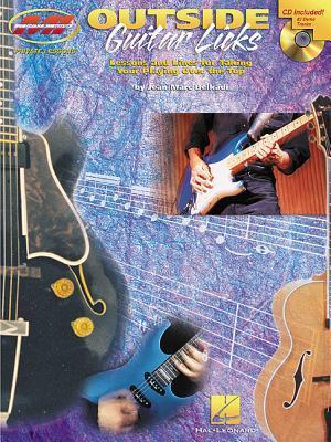 Outside Guitar Licks: Lessons and Lines for Taking Your Playing Over the Top [With CD]  by  Marc Belkadi Jean