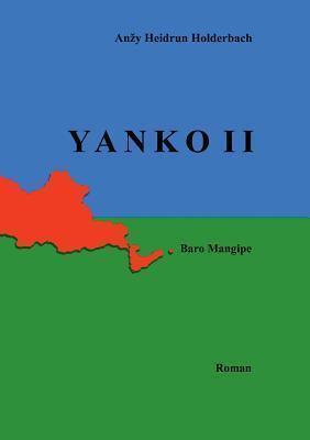 YANKO II: Baro Mangipe Anzy Heidrun Holderbach