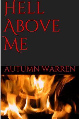 Hell Above Me Autumn Warren