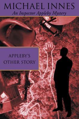 Applebys Other Story (Sir John Appleby, #29)  by  Michael Innes