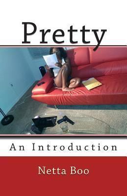Pretty: An Introduction  by  Netta Boo