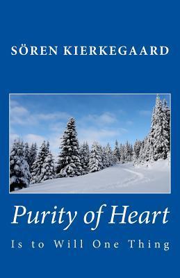 Purity Of Heart Is To Will One Thing Søren Kierkegaard