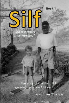 Silf: Book 1  by  MR Graham John Bursey