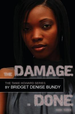 The Damage Is Done Bridget Denise Bundy