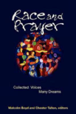 Race and Prayer Malcolm  Boyd (Priest and Civil Rights Activist)