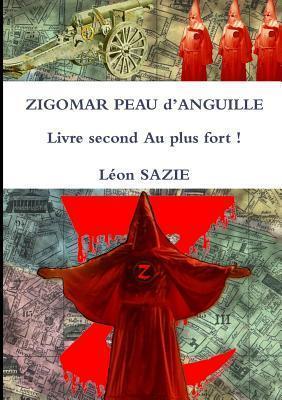 Zigomar Peau DAnguille Livre Second Au Plus Fort ! Leon Sazie