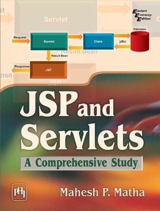 JSP and SERVLETS: A Comprehensive Study  by  MAHESH P. MATHA