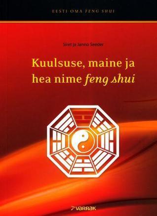 Kuulsuse, maine ja hea nime feng shui  by  Janno Seeder