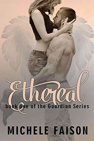 Ethereal (The Guardian Series)  by  Michele Faison